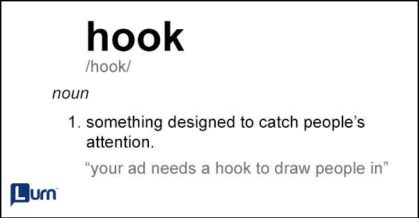 What is a hook in writing? Something designed to catch people's attention.