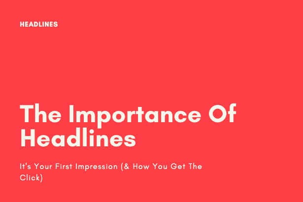 The importance of writing good headlines